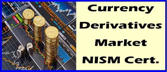 Currency Derivatives Market NISM Series 1 SEBI Certification