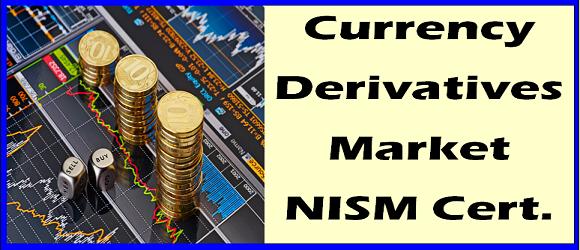 Currency Derivatives Market NISM Series 1 SEBI Certification