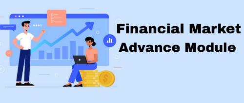 Financial Market Advanced Module