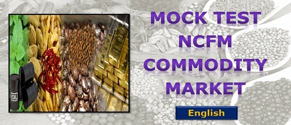 Mock Test NCFM Commodity Market