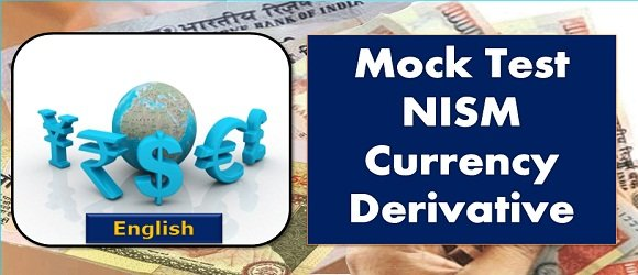 Mock Test NISM Series 1 Currency Derivative