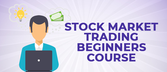 Stock Market Trading Beginners Course
