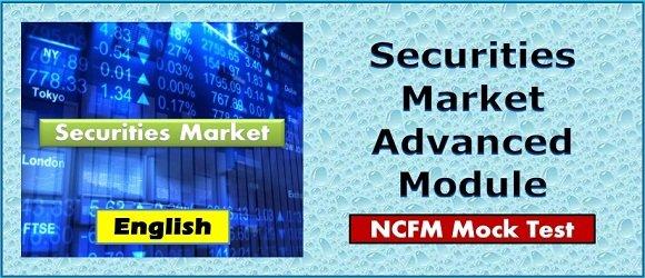 Mock Test Securities Market Advanced Module NCFM Cert