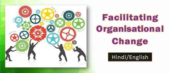 Fascilating Organisational Change