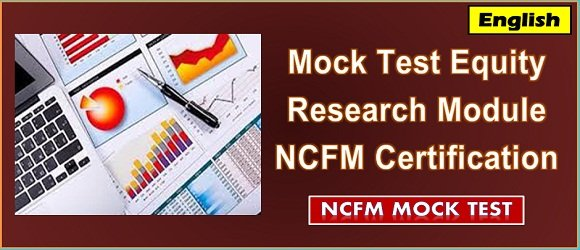 Mock Test Equity Research Module NCFM Certification