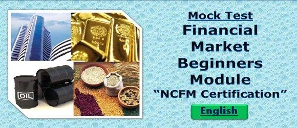 Mock Test Financial Market Beginners Module NCFM Cert