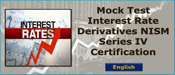 Mock Test Interest Rate Derivatives NISM Series IV Certification