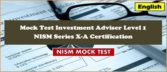 Mock Test Investment Adviser Level 1 NISM Series X-A Cert