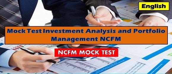 Mock Test Investment Analysis and Portfolio Management NCFM