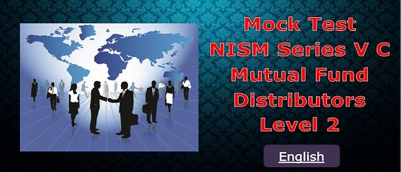 Mock Test NISM Series V C Mutual Fund Distributors Level 2