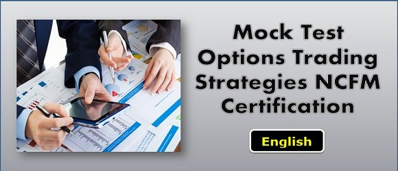 Mock Test Options Trading Strategies NCFM Certification