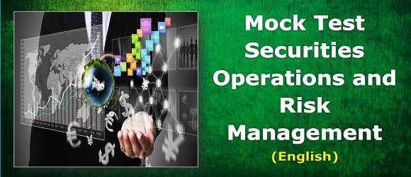 Mock Test Securities Operations and Risk Management NISM