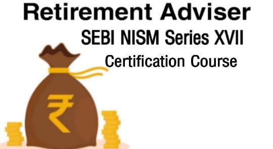 Retirement Adviser SEBI NISM Series XVII Certification Course