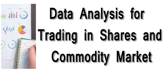 Data Analysis for Trading in Shares and Commodity Market