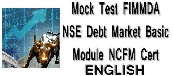 Mock Test FIMMDA-NSE Debt Market Basic Module NCFM Cert