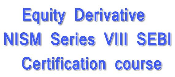 Equity Derivative NISM Series VIII SEBI Certification course