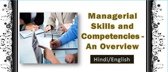 Managerial Skills and Competencies-An Overview